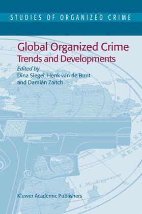 Siegel / Zaitch / Bunt | Global Organized Crime | Buch | sack.de