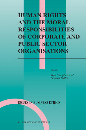 Campbell / Miller | Human Rights and the Moral Responsibilities of Corporate and Public Sector Organisations | Buch | sack.de