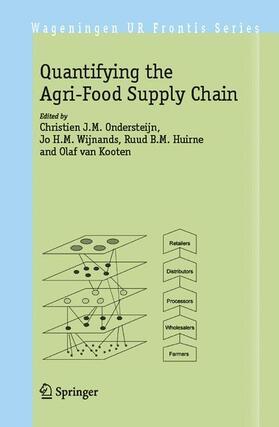 Ondersteijn / Wijnands / Huirne | Quantifying the Agri-Food Supply Chain | Buch | sack.de