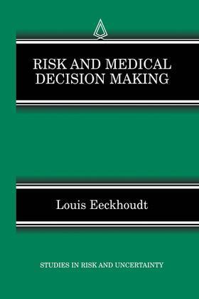 Eeckhoudt   Risk and Medical Decision Making   Buch   sack.de