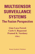 Foresti / Regazzoni / Varshney    Multisensor Surveillance Systems   Buch    Sack Fachmedien
