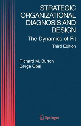Burton / Obel   Strategic Organizational Diagnosis and Design: The Dynamics of Fit   Buch   sack.de