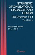 Burton / Obel    Strategic Organizational Diagnosis and Design: The Dynamics of Fit   Buch    Sack Fachmedien