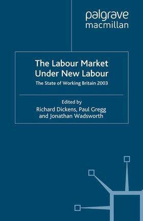 Dickens / Gregg / Wadsworth | The Labour Market Under New Labour | Buch | sack.de