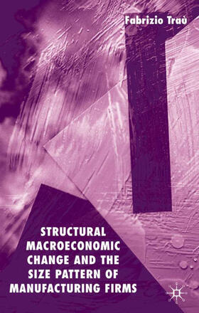 Trau | Structural Macroeconomic Change and the Size Pattern of Manufacturing Firms | Buch | sack.de
