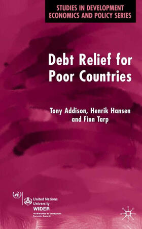 Addison / Hansen / Tarp | Debt Relief for Poor Countries | Buch | sack.de