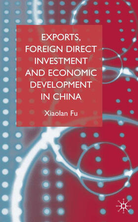 Fu | Exports, Foreign Direct Investment and Economic Development in China | Buch | sack.de