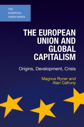 Cafruny / Ryner | The European Union and Global Capitalism | Buch | sack.de