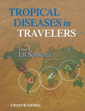 Schwartz | Tropical Diseases in Travelers | Buch | sack.de