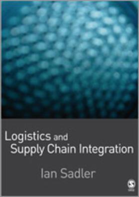 Sadler | Logistics and Supply Chain Integration | Buch | sack.de