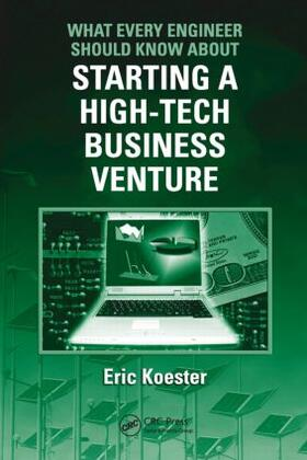 Koester | What Every Engineer Should Know About Starting a High-Tech Business Venture | Buch | sack.de
