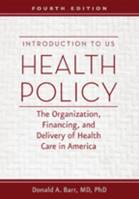 Barr | Introduction to US Health Policy: The Organization, Financing, and Delivery of Health Care in America | Buch | sack.de