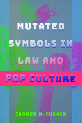 Cusack   Mutated Symbols in Law and Pop Culture   Buch   sack.de
