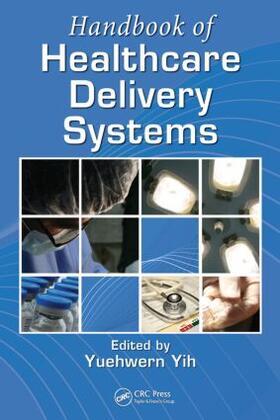 Yih | Handbook of Healthcare Delivery Systems | Buch | sack.de