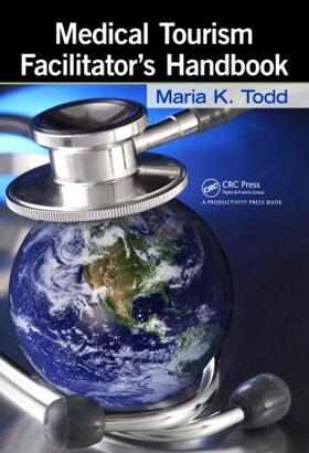 Todd   Medical Tourism Facilitator's Handbook   Buch   sack.de