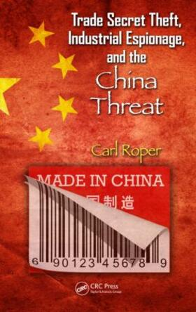 Roper | Trade Secret Theft, Industrial Espionage, and the China Threat | Buch | sack.de
