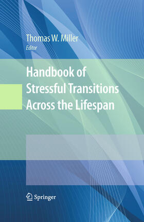 Miller | Handbook of Stressful Transitions Across the Lifespan | Buch | sack.de