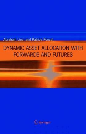 Lioui / Poncet | Lioui, A: Dynamic Asset Allocation with Forwards and Futures | Buch | sack.de