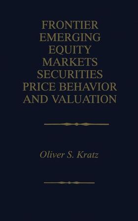 Kratz   Frontier Emerging Equity Markets Securities Price Behavior and Valuation   Buch   sack.de
