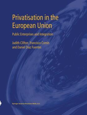 Clifton / Fuentes / Comín | Privatisation in the European Union | Buch | sack.de