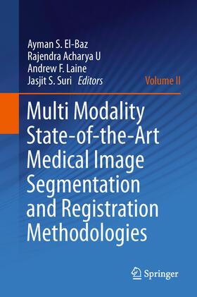El-Baz / Acharya U / Laine | Multi Modality State-of-the-Art Medical Image Segmentation and Registration Methodologies | Buch | sack.de