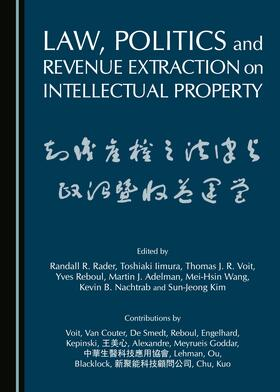 Rader / Iimura / Voit | Law, Politics and Revenue Extraction on Intellectual Property | Buch | sack.de
