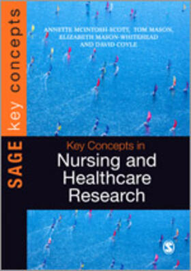 McIntosh-Scott / Mason / Mason-Whitehead | Key Concepts in Nursing and Healthcare Research | Buch | sack.de