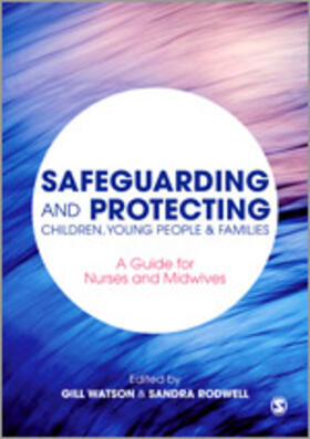 Rodwell / Watson | Safeguarding and Protecting Children, Young People and Families | Buch | sack.de