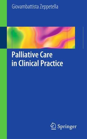 Zeppetella | Palliative Care in Clinical Practice | Buch | sack.de