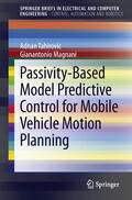 Tahirovic / Magnani    Passivity-Based Model Predictive Control for Mobile Vehicle Motion Planning   Buch    Sack Fachmedien