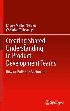 Møller / Tollestrup   Creating Shared Understanding in Product Development Teams   Buch   sack.de