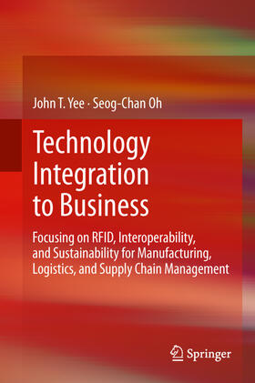 Yee / Oh | Technology Integration to Business | Buch | sack.de
