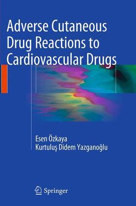 Özkaya / Yazganoglu / Yazganoglu | Adverse Cutaneous Drug Reactions to Cardiovascular Drugs | Buch | sack.de