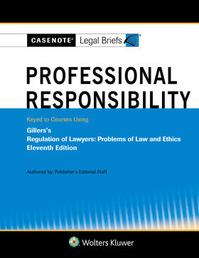 Briefs | Casenote Legal Briefs for Professional Responsibility Keyed to Gillers | Buch | sack.de