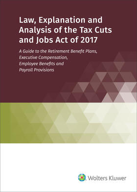 Staff | Law, Explanation and Analysis of the Tax Cuts and Jobs Act of 2017 | Buch | sack.de