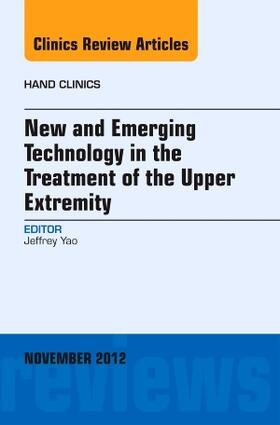 Yao | New and Emerging Technology in Treatment of the Upper Extremity, an Issue of Hand Clinics, Volume 28-4 | Buch | sack.de