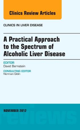 Bernstein | A Practical Approach to the Spectrum of Alcoholic Liver Disease, an Issue of Clinics in Liver Disease, Volume 16-4 | Buch | sack.de