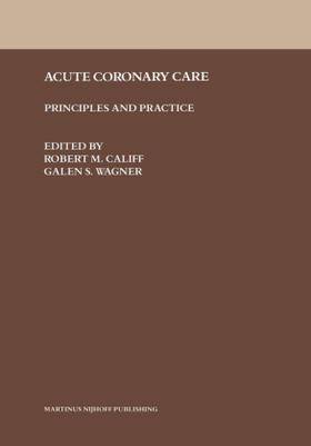 Califf / Wagner | Acute Coronary Care | Buch | sack.de