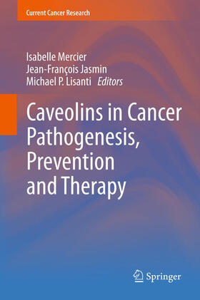 Mercier / Jasmin / Lisanti   Caveolins in Cancer Pathogenesis, Prevention and Therapy   Buch   sack.de