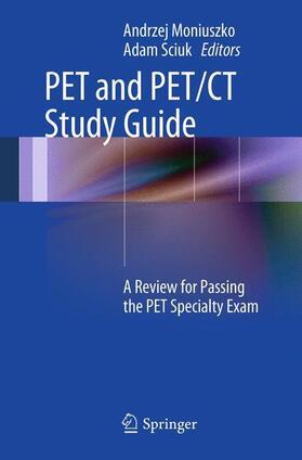 Moniuszko / Sciuk   PET and PET/CT Study Guide   Buch   sack.de
