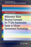 Kissinger    Millimeter-Wave Receiver Concepts for 77 GHz Automotive Radar in Silicon-Germanium Technology   Buch    Sack Fachmedien