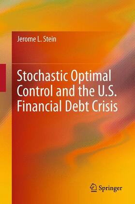Stein | Stochastic Optimal Control and the U.S. Financial Debt Crisis | Buch | sack.de