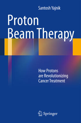 Yajnik   Proton Beam Therapy   Buch   sack.de