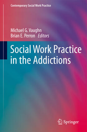 Vaughn / Perron | Social Work Practice in the Addictions | Buch | sack.de