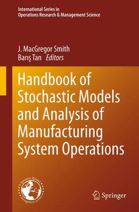 Smith / Tan / Tan   Handbook of Stochastic Models and Analysis of Manufacturing System Operations   Buch   sack.de