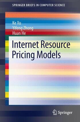 Xu / Zhong / He | Internet Resource Pricing Models | Buch | sack.de