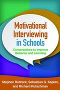 Rollnick / Rutschman / Kaplan |  Motivational Interviewing in Schools | Buch |  Sack Fachmedien