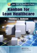 Jackson |  Kanban for Lean Healthcare | Buch |  Sack Fachmedien