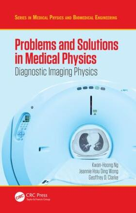 Clarke / Ng / Wong | Problems and Solutions in Medical Physics | Buch | sack.de