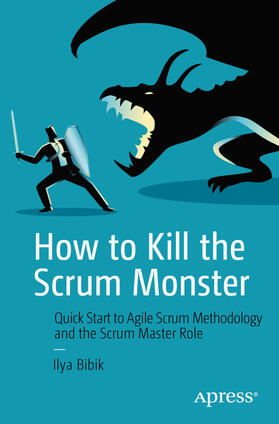 Bibik | How to Kill the Scrum Monster | Buch | sack.de